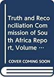 Truth and Reconcilation Commission of South Africa: Truth and Reconciliation Commission of South Africa Report