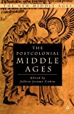 Cohen, Jeffrey Jerome: The Postcolonial Middle Ages