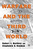 Harkavy, Robert E.: Warfare and the Third World