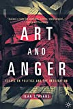 Stavans, Ilan: Art and Anger: Essays on Politics and the Imagination
