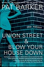 Union Street | Blow Your House Down by Pat…