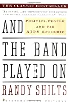 And the Band Played On: Politics, People,&hellip;