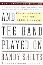 And the Band Played On: Politics, People,…