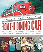 From the Dining Car: The Recipes and Stories…