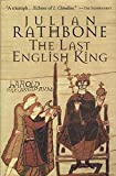 Rathbone, Julian: The Last English King