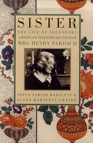sister-the-life-of-legendary-interior-decorator-mrs-henry-parish-ii