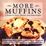 Albright, Barbara: More Muffins: 72 Recipes for Moist, Delicious, Fresh-Baked Muffins