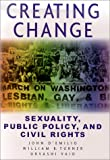 D&#39;Emilio, John: Creating Change : Public Policy, Civil Rights and Sexuality