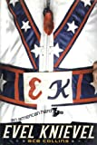 Collins, Ace: Evel Knievel: An American Hero