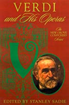 Verdi and His Operas (New Grove Composers…