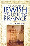 Kamins, Toni: The Complete Jewish Guide to France: A Travel Guide