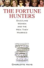 The Fortune Hunters: Dazzling Women and the…