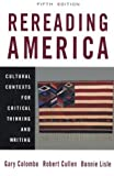 Colombo, Gary: Rereading America: Cultural Contexts for Critical Thinking and Writing