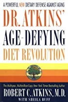 Dr. Atkins' Age-Defying Diet Revolution by…