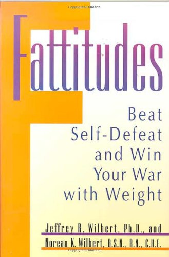 fattitudes-beat-self-defeat-and-win-your-war-with-weight