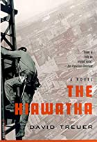 The Hiawatha: A Novel by David Treuer