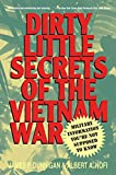 Dunnigan, James F.: Dirty Little Secrets of the Vietnam War: Military Information You're Not Supposed to Know