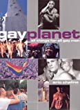 Chaline, Eric: Gay Planet : All Things for All (Gay) Men