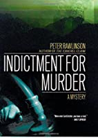 Indictment for Murder: A Mystery by Peter…