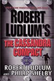 Ludlum, Robert: Robert Ludlum&#39;s the Cassandra Compact