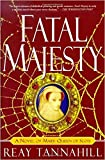 Tannahill, Reay: Fatal Majesty: A Novel of Mary, Queen of Scots