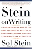 Stein, Sol: Stein On Writing: A Master Editor of Some of the Most Successful Writers of Our Century Shares His Craft Techniques and Strategies
