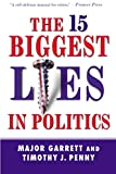 Garrett, Major: The 15 Biggest Lies in Politics