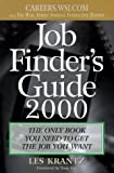 Krantz, Les: Job Finder's Guide, 2000: The Only Book You Need to Get the Job You Want