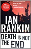 Rankin, Ian: Death Is Not the End: A Novella (Inspector Rebus Mysteries)