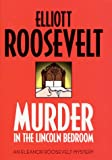 Roosevelt, Elliott: Murder in the Lincoln Bedroom