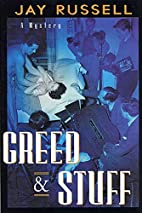 Greed and Stuff by Jay Russell