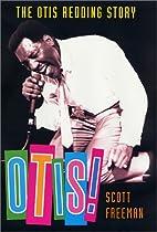 Otis!: The Otis Redding Story by Scott…