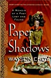 Choy, Wayson: Paper Shadows: A Memoir of a Past Lost and Found