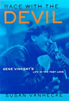 Race with the Devil: Gene Vincent's Life in…