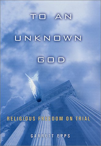 to-an-unknown-god-religious-freedom-on-trial