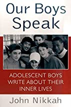 Our Boys Speak: Adolescent Boys Write About…