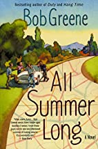 All Summer Long: A Novel by Bob Greene