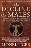 Tiger, Lionel: The Decline of Males: The First Look at an Unexpected New World for Men and Women