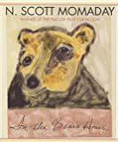 Momaday, N. Scott: In the Bear's House