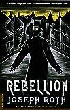 Roth, Joseph: Rebellion: A Novel