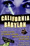 Rufus, Anneli S.: California Babylon: A Guide to Sites of Scandal, Mayhem, and Celluloid in the Golden State
