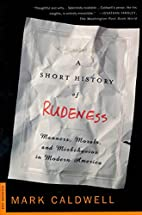 A Short History of Rudeness: Manners,…