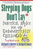 Lederer, Richard: Sleeping Dogs Don&#39;t Lay: Practical Advice for the Grammatically Challenged