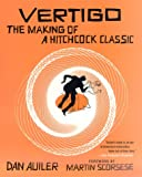 Auiler, Dan: Vertigo: The Making of a Hitchcock Classic