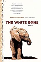 The White Bone: A Novel by Barbara Gowdy