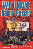 We Love Harry Potter! by Sharon Moore