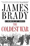 Brady, James: The Coldest War: A Memoir of Korea