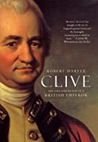 Clive: The Life and Death of a British…
