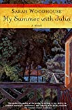 Woodhouse, Sarah: My Summer with Julia
