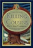 MacPherson, Rett: Killing Cousins